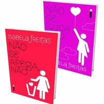 Livros Não Se Apega Não + Não Se Iluda Não Isabela Freitas
