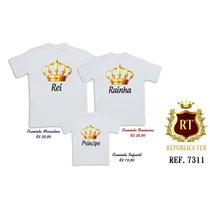 Camisetas Tal Pai Tal Mãe Tal Filho (a) Rei Rainha Príncipe