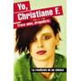 Yo, Christiane F. 13 Años, Prostituta Y Drogadicta.