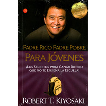 Padre Rico, Padre Pobre Para Jovenes - Robert Kiyosaki / Pun
