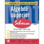 Álgebra Superior Serie Schaum - Spiegel & Moyer * Mcgrawhill