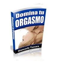 Domina Tu Orgasmo- Eyaculacion Precoz- Giancarlo- Ebook