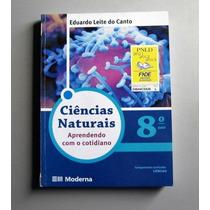 Ciências Naturais - 8.o Ano - Eduardo Leite Do Canto