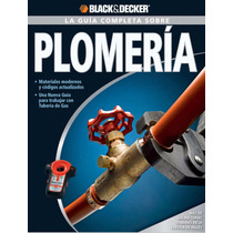 La Guía Completa De Plomeria Black And Decker- Pdf