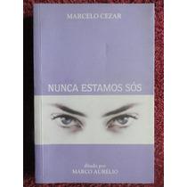 Nunca Estamos Sós - Espiritismo - Marcelo Cezar