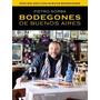 Bodegones De Buenos Aires - Pietro Sorba