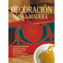 Libro: Decoración De La Madera - Editorial Parramon