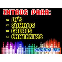 Intro En Audio Para Djs, Sonidos, Sonideros, Grupos, Bandas