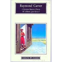 Quieres Hacer El Favor De Callarte,por Favor- Raymond Carter
