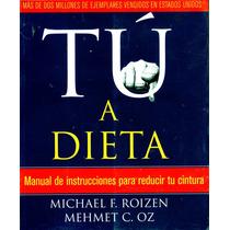 Tu A Dieta - Dr. Michael F. Roizen & Dr. Mehmet C. Oz / Grij