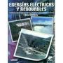 Energías Eléctricas Y Renovables. Turbinas Y Plantas Generad
