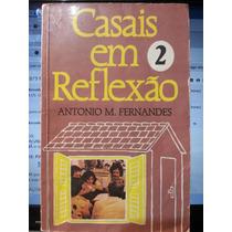 Livro: Fernandes, Antonio M. - Casais Em Reflexão Vol. 2