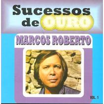 Cd - Marcos Roberto - Sucessos De Ouro - Volume 1