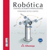 Libro: Robótica- Control De Robots Manipuladores