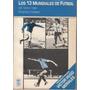 Historia Mundiales Futbol Hasta 1986 Por Ferber Uruguay 1986