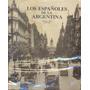 Los Españoles De La Argentina. Banco Galicia.