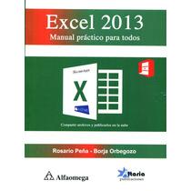 Excel 2013. Manual Práctico Para Todos