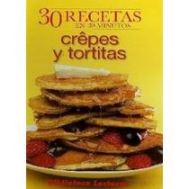 Libro: 30 Recetas En 30 Minutos: Crêpes Y Tortillas - Pdf