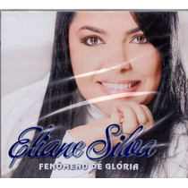 Cd Eliane Silva - Fenômeno De Glória - Novo***