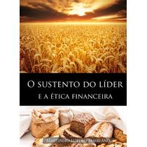 Livro O Sustento Do Líder E A Ética Financeira