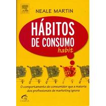 Livro Hábitos De Consumo Habit - Neale Martin