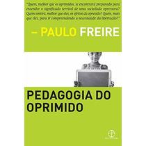 Pedagogia Do Oprimido Paulo Freire Livro