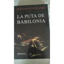 Libro La Puta De Babilonia / Fernando Vallejo