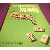 El Domino, Terapia Mental, F Escárcega