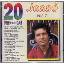 Cd Jessé - 20 Preferidas Vol. 2 - Novo***