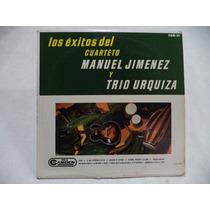 Exitos Del Cuarteto Manuel Jimenez Y Trio Urquiza Lp Mexico