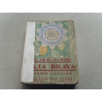 Jose Alonso Y Trelles El Viejo Pancho Paja Brava