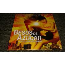 Besos De Azucar Soundtrack Original De La Pelicula Cd Nuevo