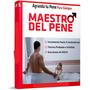 Maestro Del Pene ,agranda Tu Pene Para Siempre (pdf) +regalo