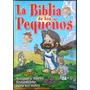 La Biblia De Los Pequeños Ed Clasa