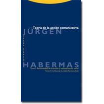 Teoría De La Acción Comunicativa, De J. Habermas (trotta)