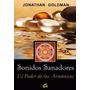 Sonidos Sanadores - Goldman - El Poder De Los Armonicos