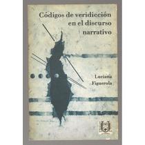 Códigos De Veridicción En El Discurso Narrativo / Figuerola