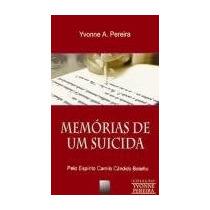 Memórias De Um Suicida - Yvonne A. Pereira - Espirita - Vsa