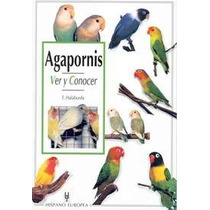 Libro Agapornis Ver Y Conocer Editorial Hispano Europea