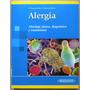 Alergia. Abordaje Clínico, Diagnóstico Y Tratamiento - Panam