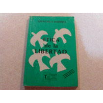 Ética De La Libertad Autora: Graciela Hierro