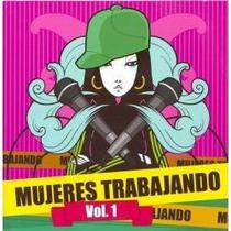 Cd De Hip-hop Mexicano: Mujeres Trabajando Vol. 1