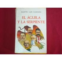 Martín Luis Guzmán, El Águila Y La Serpiente