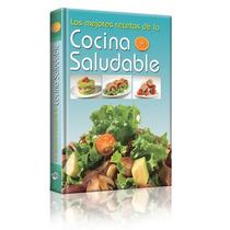 Las Mejores Recetas De La Cocina Saludable 1 Vol Euromexico