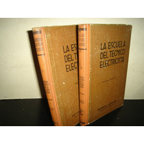La Escuela Del Técnico Electricista-h. Stapelfeldt H. Teuche
