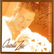 Cd Primer Ed. Y Autografiado De Charlie Zaa: Un Segundo Sent