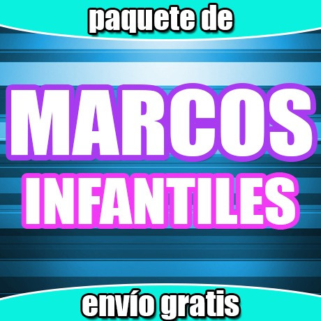 Paquete Marcos Infantiles Cumpleaños, Fiestas, Varios Diseño ...