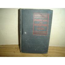 Antiguo Libro En Inglés-prairie Song & Western Story-1928