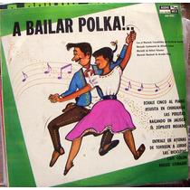 Bolero, A Bailar Polka!.. Lp 12´, Hecho En México, Idd
