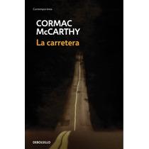 La Carretera ... Cormac Mccarthy